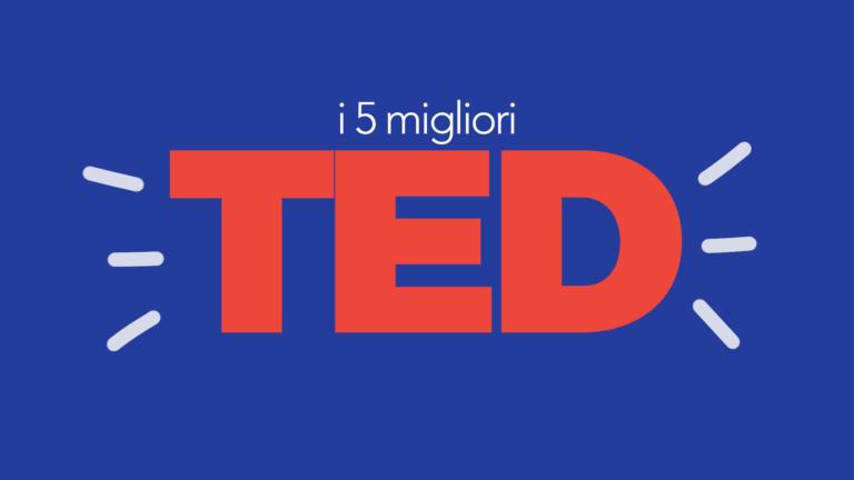 I 5 migliori TED Talk (secondo Joyke)